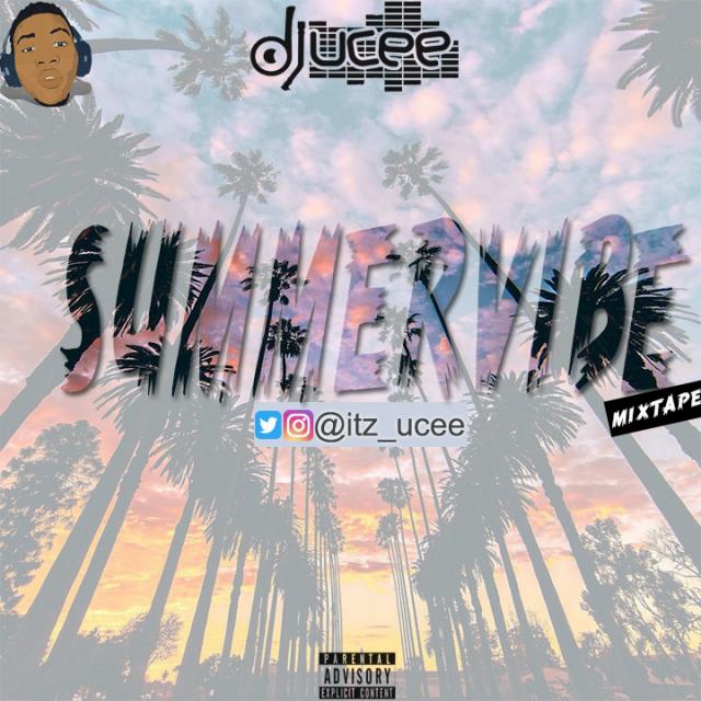 Mixtape: DJ Ucee - Summervibe mix • #1 African Entertainment