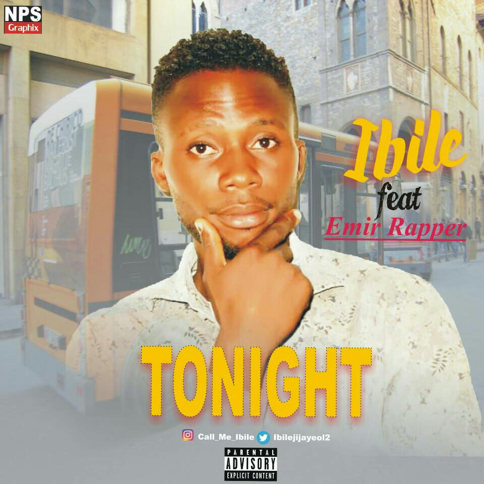 DOWNLOAD MP3: Ibile ft Emir rapper – Tonight